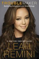 Troublemaker: Surviving Hollywood and Scientology, by Leah Remini with Rebecca Paley