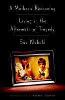 A mother's reckoning : living in the aftermath of tragedy