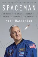 Spaceman : an astronaut's unlikely journey to unlock the secrets of the universe