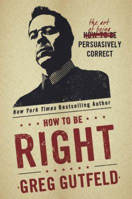 Cover image for How to Be Right