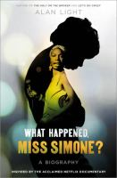 What happened, Miss Simone? : a biography