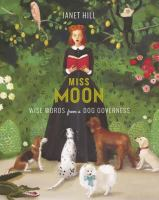 Miss Moon, Wise Words From A Dog Governess