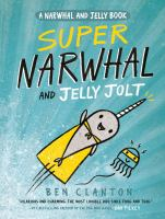 Cover of Super Narwhal and Jelly Jo