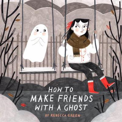 Cover image for How to Make Friends With A Ghost