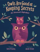 Owls Are Good at Keeping Secrets : A Curious Animal Alphabet
