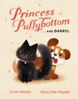 Princess Puffybottom-- and Darryl