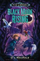 BLACK MOON RISING : THE LIBRARY