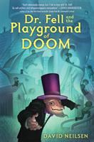Dr. Fell and the Playground of Doom