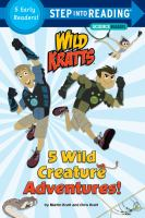 5 Wild Creature Adventures!: A Collection of Five Early Readers