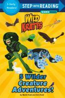 5 Wilder Creature Adventures!