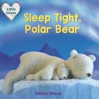 Sleep Tight, Polar Bear