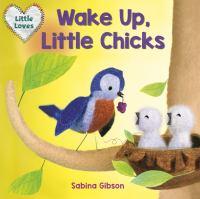 Wake Up, Little Chicks!