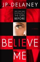 Believe me : a novel