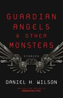 Guardian Angels & Other Monsters