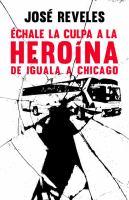 Echale la culpa a la heroina