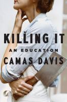 Killing it : an education