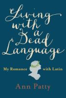 Living with a Dead Language, by Ann Patty