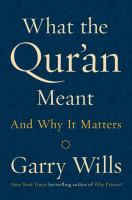What the Qur'an Meant and Why It Matters