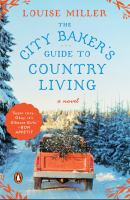The City Baker's Guide to Country Living