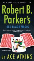 Robert B. Parker's Old Black Magic.
