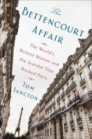 Media Cover for Bettencourt Affair : The World's Richest Woman and the Scandal That Rocked Paris