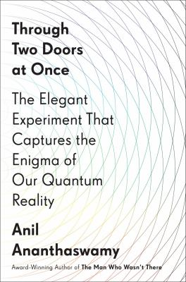 Through Two Doors at Once: The Elegant Experiment that Captures the Enigma of Our Quantum Reality(book-cover)