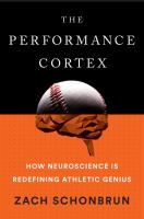 PERFORMANCE CORTEX : HOW NEUROSCIENCE IS REDEFINING ATHLETIC GENIUS