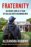 Fraternity : an inside look at a year of college boys becoming men