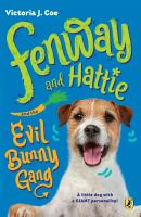 Fenway and Hattie and the Evil Bunny Gang.