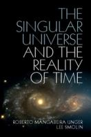 The Singular Universe and the Reality of Time