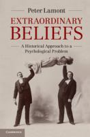 Extraordinary Beliefs: A Historical Approach To A Psychological Problem