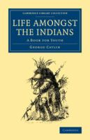 Life Amongst the Indians