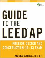 Guide to the LEED AP Building Design and Construction (ID + C) Exam