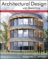 Architectural design with SketchUp : component-based modeling, plugins, rendering, and scripting
