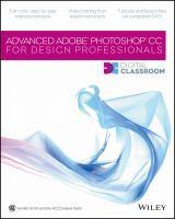 ADVANCED ADOBE PHOTOSHOP CC FOR DESIGN PROFESSIONALS: DIGITAL CLASSROOM
