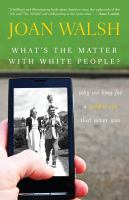 What's the Matter With White People?