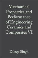 Mechanical Properties and Performance of Engineering Ceramics and Composites VI