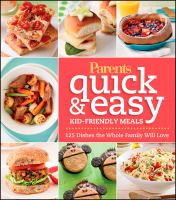 Parents Quick and Easy Kid-friendly Meals