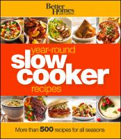 Better Homes and Gardens Year-round Slow Cooker Recipes