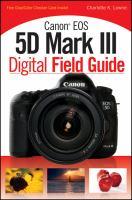 Canon EOS 5D Mark III Digital Field Guide