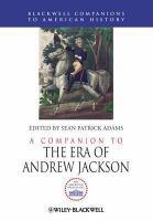 A Companion to the Era of Andrew Jackson