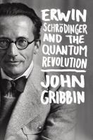 Erwin Schrödinger and the Quantum Revolution