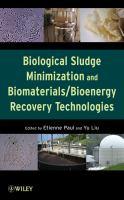 Biological Sludge Minimization and Biomaterials/bioenergy Recovery Technologies