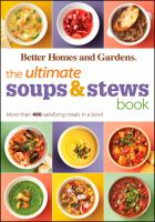 The ultimate soups and stews book : more than 400 satisfying meals in a bowl
