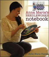 Anna Maria's Needleworks Notebook