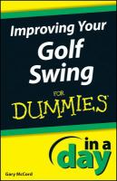 Improving Your Golf Swing In A Day For Dummies