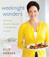 Weeknight wonders : delicious healthy dishes in 30 minutes or less