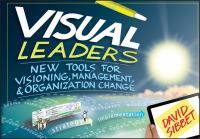 Visual leaders : new tools for visioning, management, & organization change