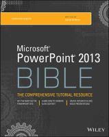 Microsoft PowerPoint 2013 Bible