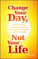 Change your Day, Not Your Life